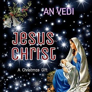 Jesus Christ (A Christmas Gift)