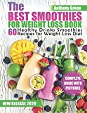 The Best Smoothies for Weight Loss Book: 60 Healthy Drinks Smoothies Recipes for Weight Loss Diet