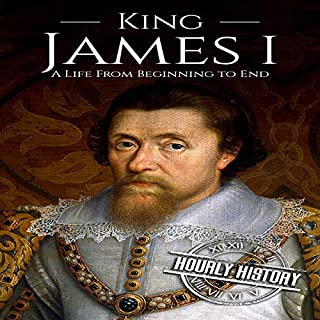 King James I: A Life from Beginning to End     House of Stuart, Book 1              By:                                                                                                                                 Hourly History                               Narrated by:                                                                                                                                 Mike Nelson                      Length: 1 hr and 14 mins     Not rated yet     Overall 0.0