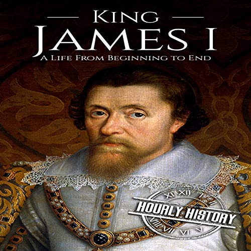 King James I: A Life from Beginning to End audiobook cover art