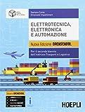 Elettrotecnica, elettronica e automazione. Ediz. Openschool. Per la 3ª e 4ª classe degli Ist. tecnici indirizzo trasporti e logistica. Con e-book. Con espansione online