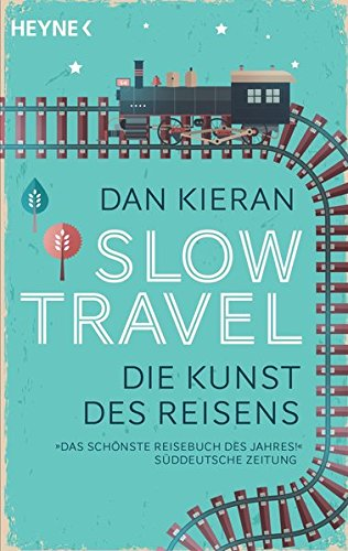 Slow Travel: Die Kunst des Reisens