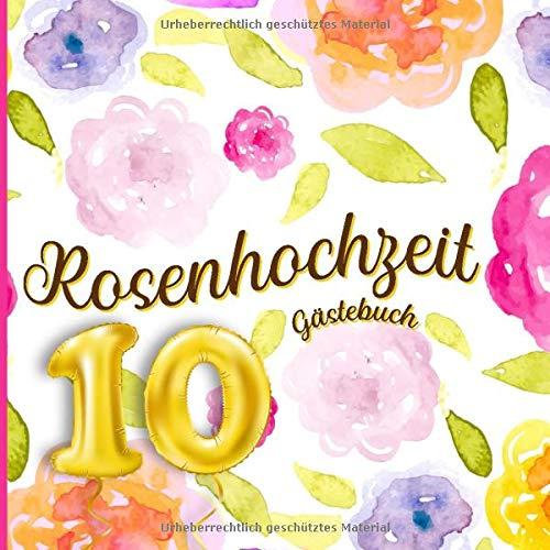 Rosenhochzeit Gästebuch: Farbiges Gästebuch und Erinnerungsalbum zum Eintragen und als Geschenk...