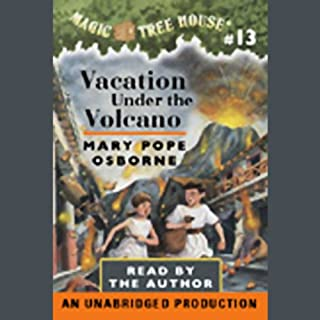 Vacation Under the Volcano     Magic Tree House, Book 13              Written by:                                                                                                                                 Mary Pope Osborne                               Narrated by:                                                                                                                                 Mary Pope Osborne                      Length: 41 mins     Not rated yet     Overall 0.0