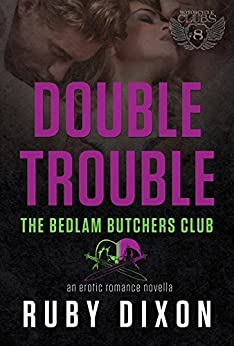 Double Trouble: A Bedlam Butchers MC Romance (The Motorcycle Clubs Book 8) by [Ruby Dixon]