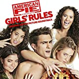 American Pie Presents: Girls' Rules (Original Motion Picture Soundtrack)