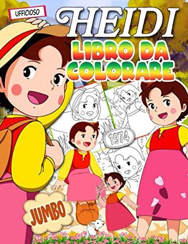 Heidi Libro Da Colorare: Heidi Libro Da Colorare Per I Bambini: Migliori Opere D'arte Con Belle Immagini Non Ufficiali