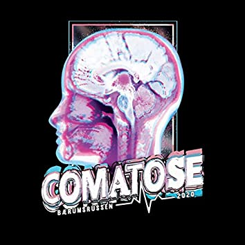 Comatose 2020