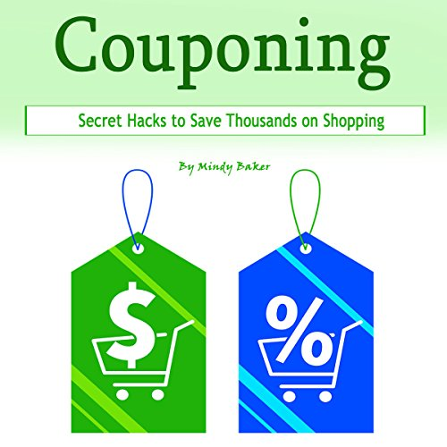 Couponing: Secret Hacks to Save Thousands on Shopping audiobook cover art