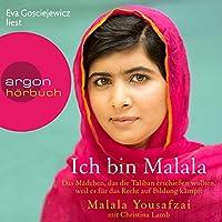 Ich bin Malala: Das Mädchen, das die Taliban erschießen wollten, weil es für das Recht auf Bildung kämpft Hörbuch