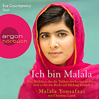 Ich bin Malala     Das Mädchen, das die Taliban erschießen wollten, weil es für das Recht auf Bildung kämpft              Autor:                                                                                                                                 Malala Yousafzai,                                                                                        Christina Lamb                               Sprecher:                                                                                                                                 Eva Gosciejewicz                      Spieldauer: 11 Std. und 14 Min.     164 Bewertungen     Gesamt 4,6