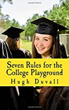 Seven Rules for the College Playground: A Heads-up Handbook