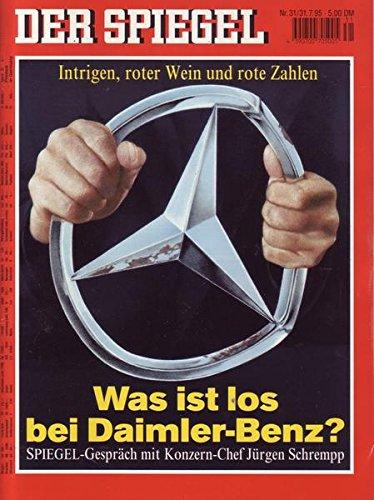 Der Spiegel Nr. 31/1995 31.07.1995 Intrigen, roter Wein und rote Zahlen Was ist los bei Daimler-Benz?