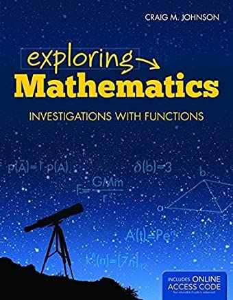 Exploring Mathematics: Investigations with Functions (Jones & Bartlett Learning Series in Mathematics) by Craig Johnson (2014-08-15)