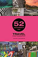 Travel Photography (52 Assignments)