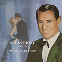 In the Miller Mood, Volume II by RAY & HIS ORCHESTRA ANTHONY (1995-04-16)
