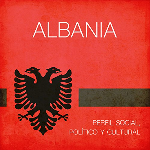 Albania [Spanish Edition]     Perfil social político y cultural [Social, Political and Cultural Profile]              By:                                                                                                                                 Online Studio Productions                               Narrated by:                                                                                                                                 uncredited                      Length: 46 mins     Not rated yet     Overall 0.0