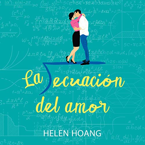 La ecuación del amor [The Kiss Quotient] cover art
