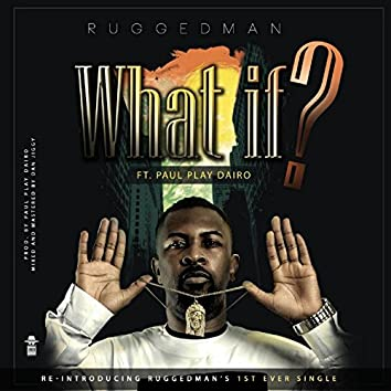 What If (feat. Paul Play Dairo)