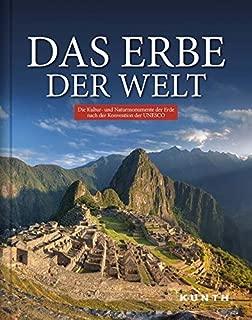 Das Erbe der Welt: Die Kultur- und Naturmonumente der Erde nach der Konvention der UNESCO