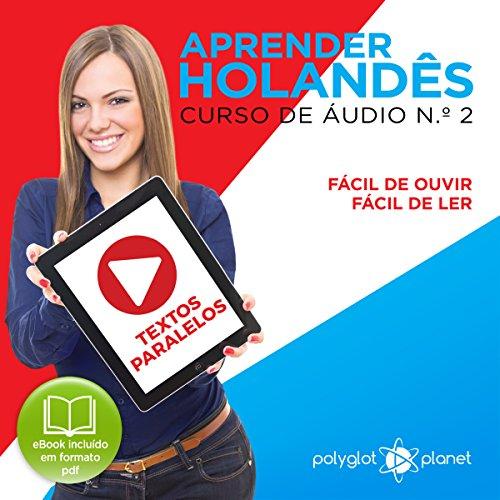 Aprender Holandês: Textos Paralelos, Fácil de Ouvir, Fácil de Ler audiobook cover art