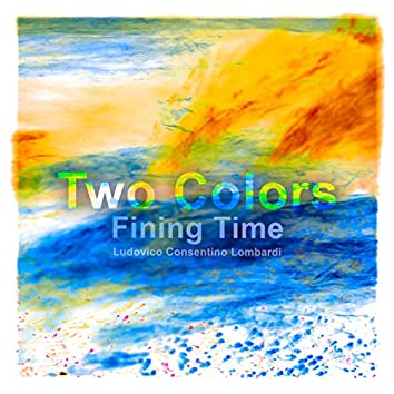 Two Colors: Fining Time