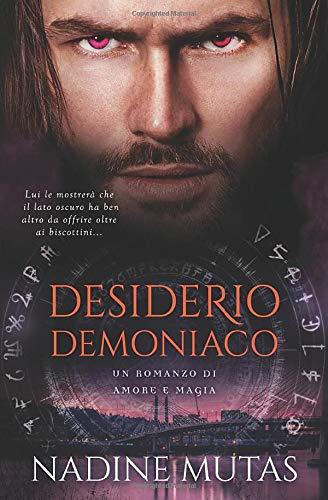 Desiderio demoniaco: Un romanzo di amore e magia: Volume 2