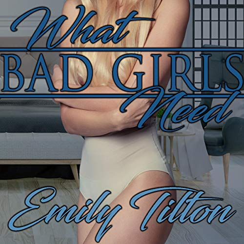 What Bad Girls Need (A Punishment Reverse Harem Romance) cover art