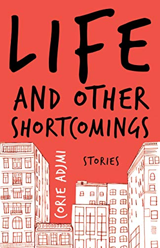 Life and Other Shortcomings: Stories