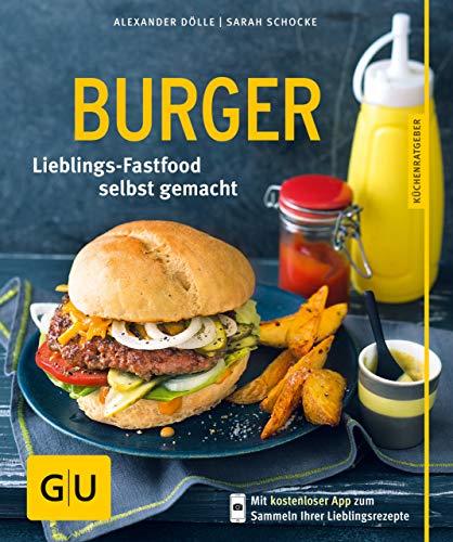 Burger: Lieblings-Fastfood selbst gemacht (GU KüchenRatgeber)