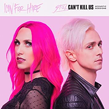Still Can't Kill Us (Acoustic Sessions)