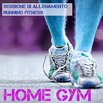 Home Gym - Sessione di Allenamento Running Fitness con Musica Elettronica, Drumstep & Techno