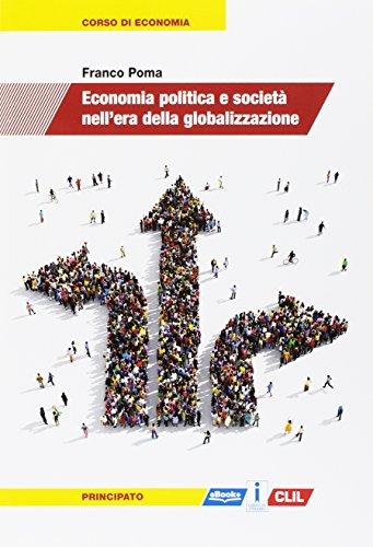 Economia politica e società nell'era della globalizzazione. Per le Scuole superiori. Con e-book. Con espansione online