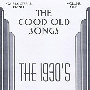 The Good Old Songs: The 1930s, Vol. 1