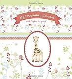 My Pregnancy Journal with Sophie la girafe® (Sophie the Giraffe)