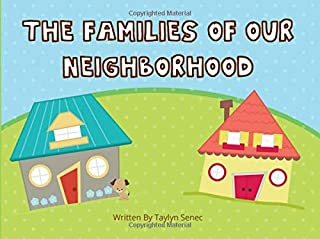 The Families of our Neighborhood: A children's book about a diverse neighborhood