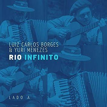 Rio Infinito Lado A: Luiz Carlos Borges e Yuri Menezes