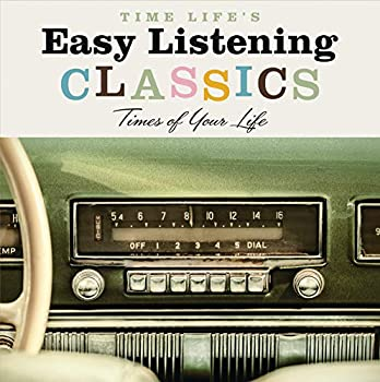 Easy Listening Classics Time Of Your Life  Various Artists