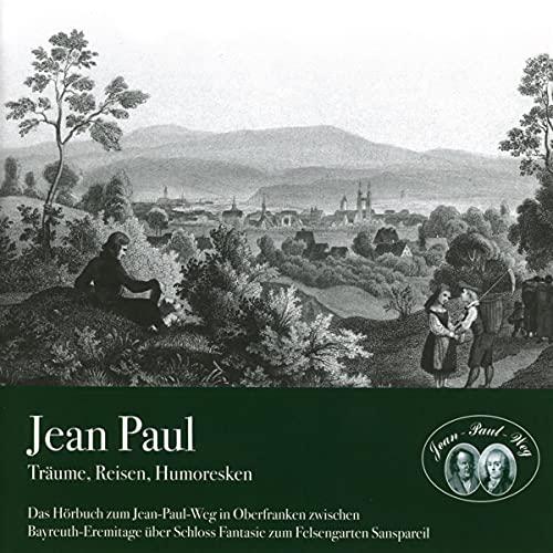 Jean Paul - Träume, Reisen, Humoresken - Hörbuch - Doppel-CD: Der Jean-Paul-Weg in Bayreuth