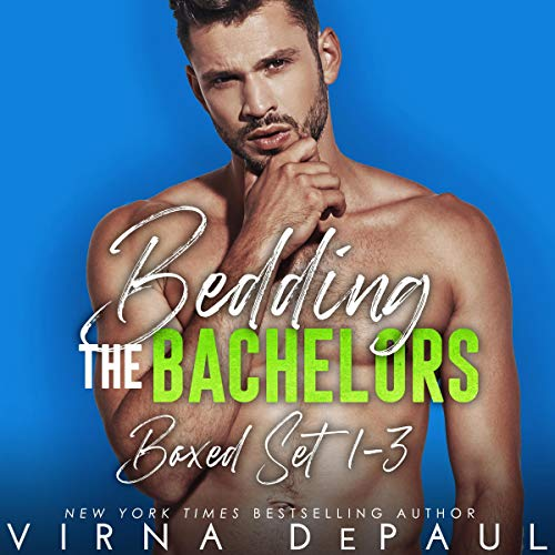 Bedding the Bachelors, Boxed Set: Books 1-3 Audiobook By Virna DePaul cover art