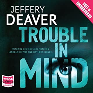 Trouble in Mind                   By:                                                                                                                                 Jeffery Deaver                               Narrated by:                                                                                                                                 Elijah Alexander,                                                                                        Kate Reading,                                                                                        Dennis Boutsikaris,                   and others                 Length: 17 hrs and 8 mins     42 ratings     Overall 4.0