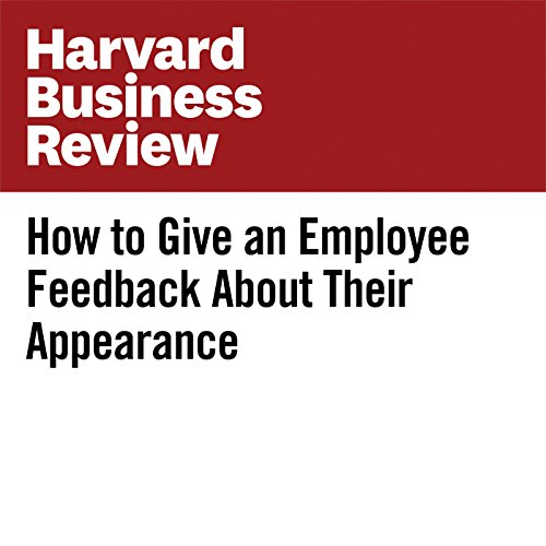 How to Give an Employee Feedback About Their Appearance | Amy Gallo