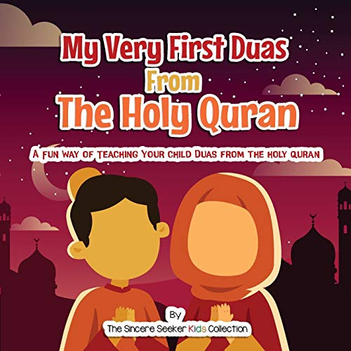My Very First Duas From the Holy Quran: A Fun Way to Teach Your Child Duas from The Holy Quran (Islam for Kids Series)