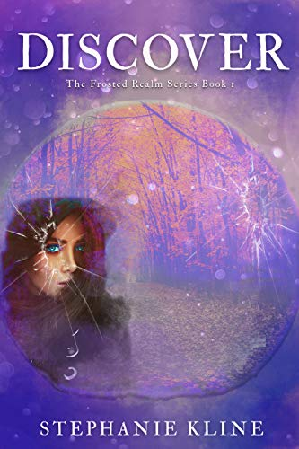 Discover: A YA Fantasy Fiction Adventure (The Frosted Realm Series Book 1)