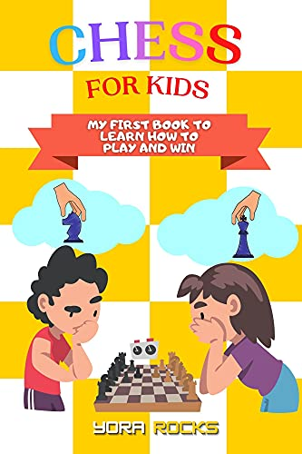 Chess for Kids: My First Book to Learn How to Play and Win: From Beginner to Champion: Complete Color Guide and Course