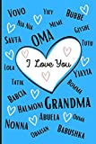 I Love You Grandma: Grand-Mother Names in Different Languages/Notebook/ Grandchild Love Quote
