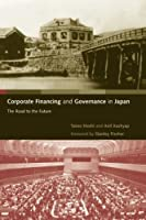 Corporate Financing and Governance in Japan: The Road to the Future (MIT Press) by Takeo Hoshi Anil K Kashyap(2004-01-31)