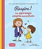 Respire !: La sophrologie adaptée aux enfants