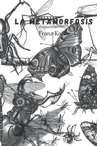 La metamorfosis de Franz Kafka: Spanish Edition