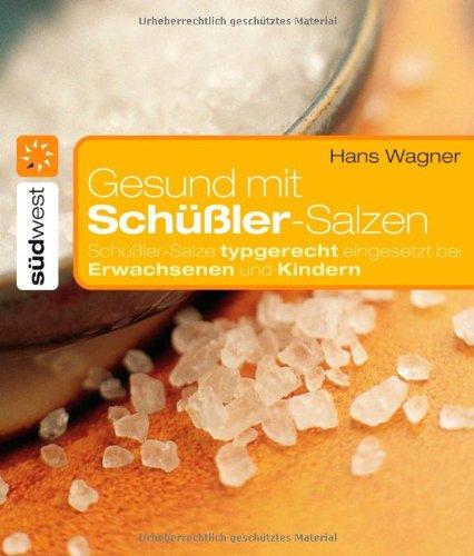 Wagner, Hans:<br />Gesund mit Schüßler-Salzen